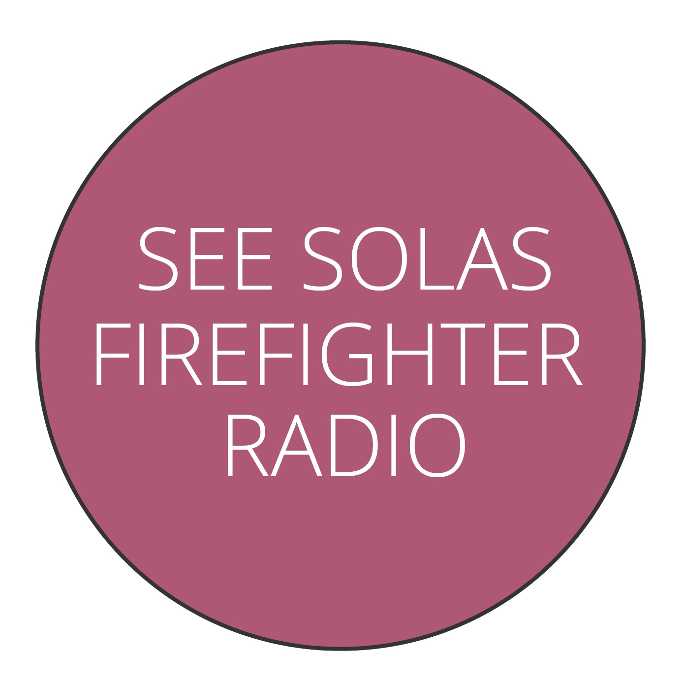 See solas firefighter radio